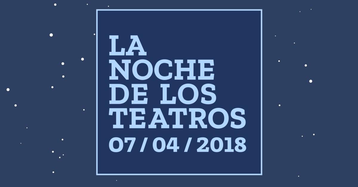 LA NOCHE DE LOS TEATROS 2018