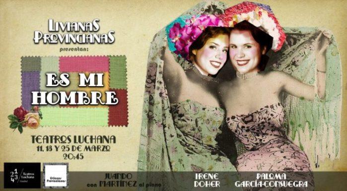 LIVIANAS PROVINCIANAS: ES MI HOMBRE en los Teatros Luchana