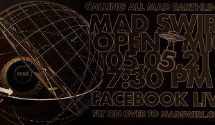 Mad Swirl Open Mic : 05.05.21