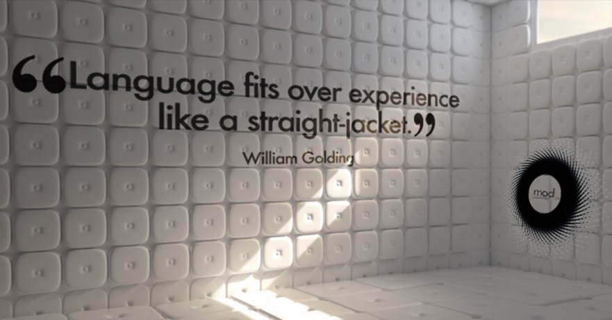 """""""Language fits over experience like a straight-jacket."""" William Golding"""