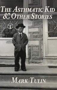 The Asthmatic Kid & Other Stories by Mark Tulin Book Cover