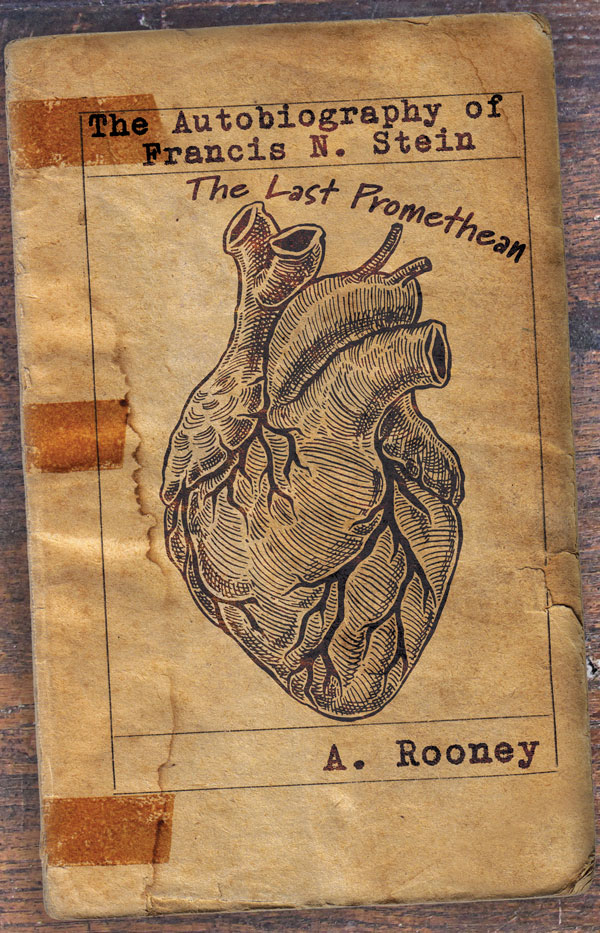 The Autobiography of Francis N. Stein: The Last Promethean