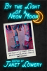 By the Light of a Neon Moon: Poetry Out of Dance Halls, Honky Tonks, Music Halls and Clubs