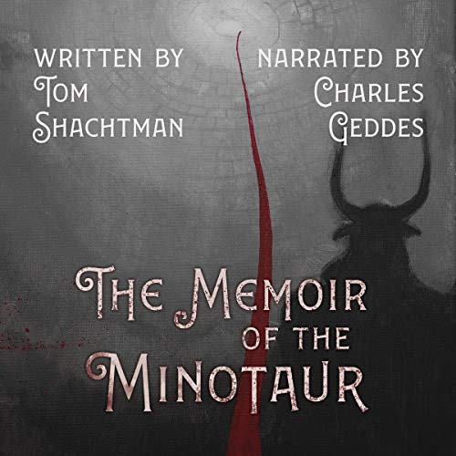 The Memoir of the Minotaur audiobook cover, written by Tom Shachtman, narrated by Charles Geddes
