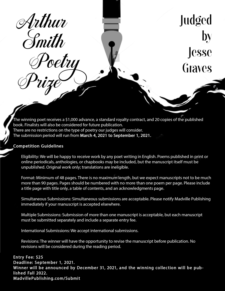 Arthur Smith Poetry Prize poster. Contest for a full-length poetry collection to be judged by Jesse Graves. Image shows a pen spilling a black ink background onto a page on which appear the submission guidelines.
