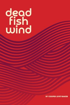 Dead Fish Wind: a novel by Cooper Levey-Baker. front cover. White letters on a red background with a gradient of stylized purple waves.