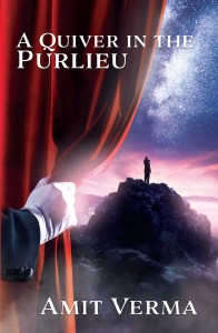 A Quiver in the Purlieu, a novel by Amit Verma front cover