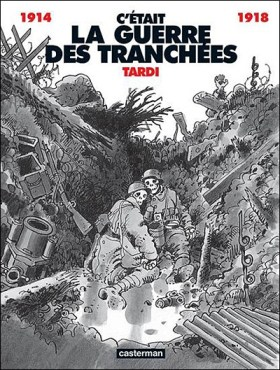 c-etait-la-guerre-des-tranchees-234919