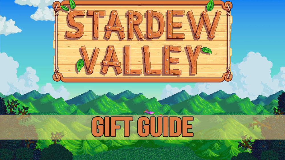 Stardew Valley: Gift Guide 1