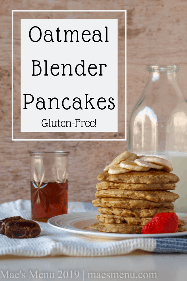 Oatmeal Blender Pancakes that require no bananas or flour! They are gluten-free, easy to make, and perfect for your next breakfast or brunch! Pin to save this recipe today.