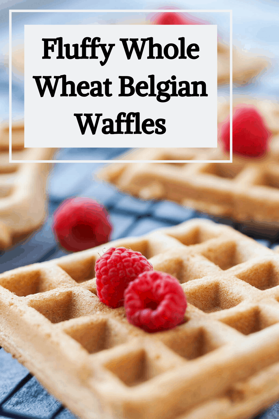 Pinterest Pin  for Whole Wheat Belgian Waffles