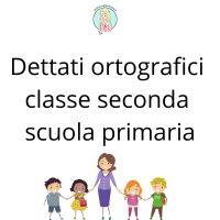 Dettati ortografici classe seconda di scuola primaria