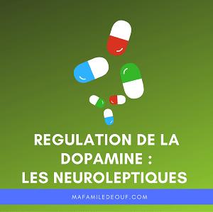 La régulation de la dopamine dans la schizophrénie : les neuroleptiques