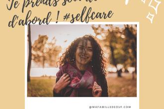 Femme souriante. Texte : Je prends soin de moi d'abord. Selfcare. Mafamilledeouf