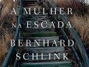 A mulher na escada - Bernhard Schlink