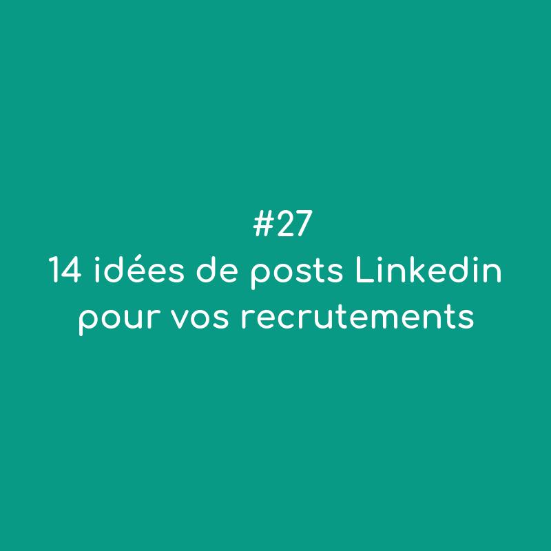 #27 14 idées de posts Linkedin pour vos recrutements