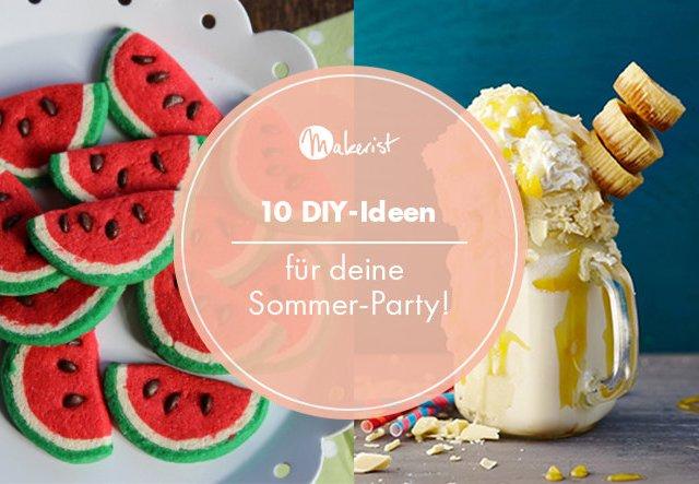 10 DIY-Ideen für deine Sommer-Party!