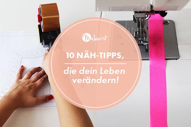 Makerist-10 Näh-Tipps, die dein Leben verändern