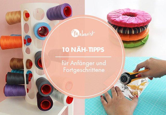 10 Näh-Tipps für Anfänger und Fortgeschrittene
