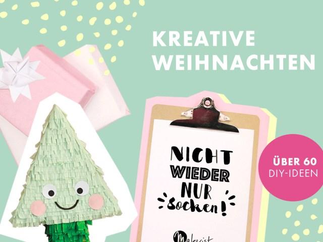 Kreative Weihnachten – Über 60 DIY-Ideen