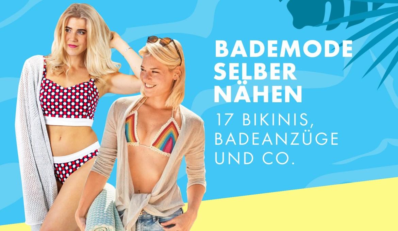 Bademode selber nähen:  17 Bikinis, Badeanzüge und Co.