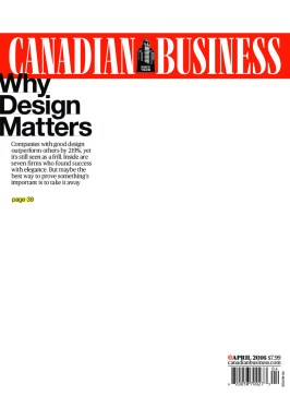 Why Design Matters Canadian Business John Montgomery, art director James Cowan, editor