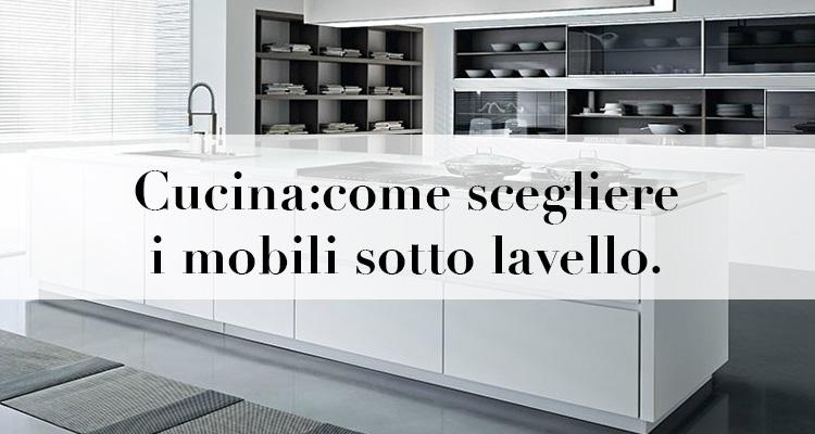 Cucina: come scegliere i mobili sotto lavello [consigli per ...