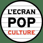 Logo de L'Ecran Pop Culture