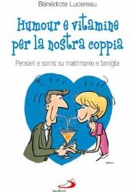Humour e vitamine per la nostra coppia. Pensieri e sorrisi su matrimonio e famiglia