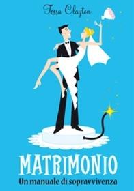Matrimonio. Un manuale di sopravvivenza