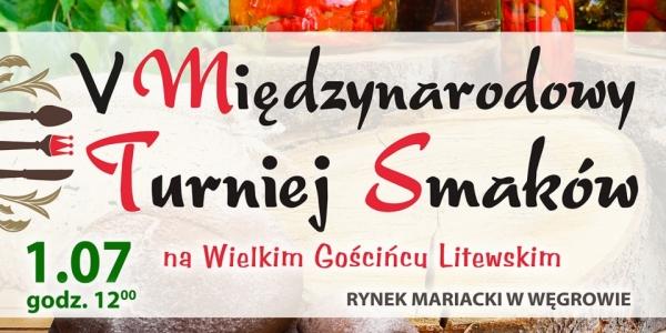 V Międzynarodowy Turniej Smaków na Wielkim Gościńcu Litewskim