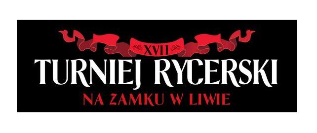 XVII Ogólnopolski Turniej Rycerski na Zamku w Liwie