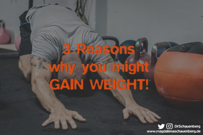3 Reasons why you might gain weight!