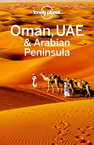 Lonely Planet Oman, UAE & Arabian Peninsula, 5th Edition
