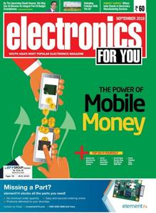Electronics For You – September 2018