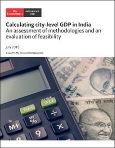 The Economist (Intelligence Unit) - Calculating city-level GDP in India (2018)