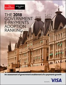 The Economist (Intelligence Unit) – The 2018 Government E-Payments Adoption Ranking (2018)