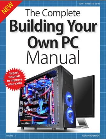 BDM's Series: The Complete Building Your Own PC Manual Volume 13, 2018