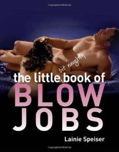 The Little Bit Naughty Book of Blow Jobs