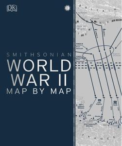 World War II Map by Map (DK Smithsonian)