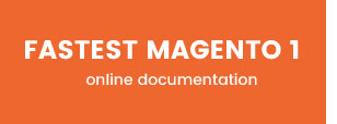 Fastest - Magento 2 & 1.9 - Online Documentation