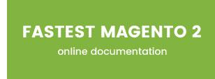 Fastest - Magento 2 & 1.9 - Online Documentation 2