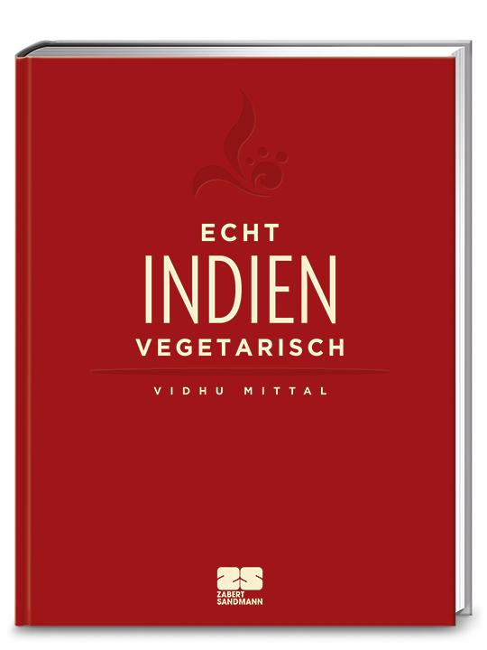 Echt Indien vegetarisch – Vidhu Mittal – magentratzerl.de
