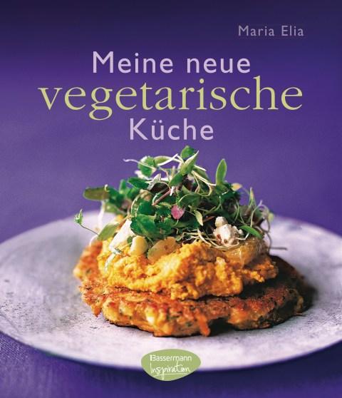 Meine neue vegetarische Kueche von Maria Elia