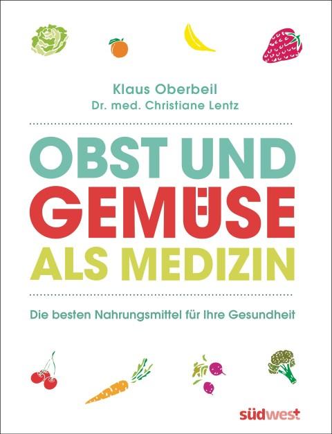 Obst und Gemuese als Medizin von Klaus Oberbeil