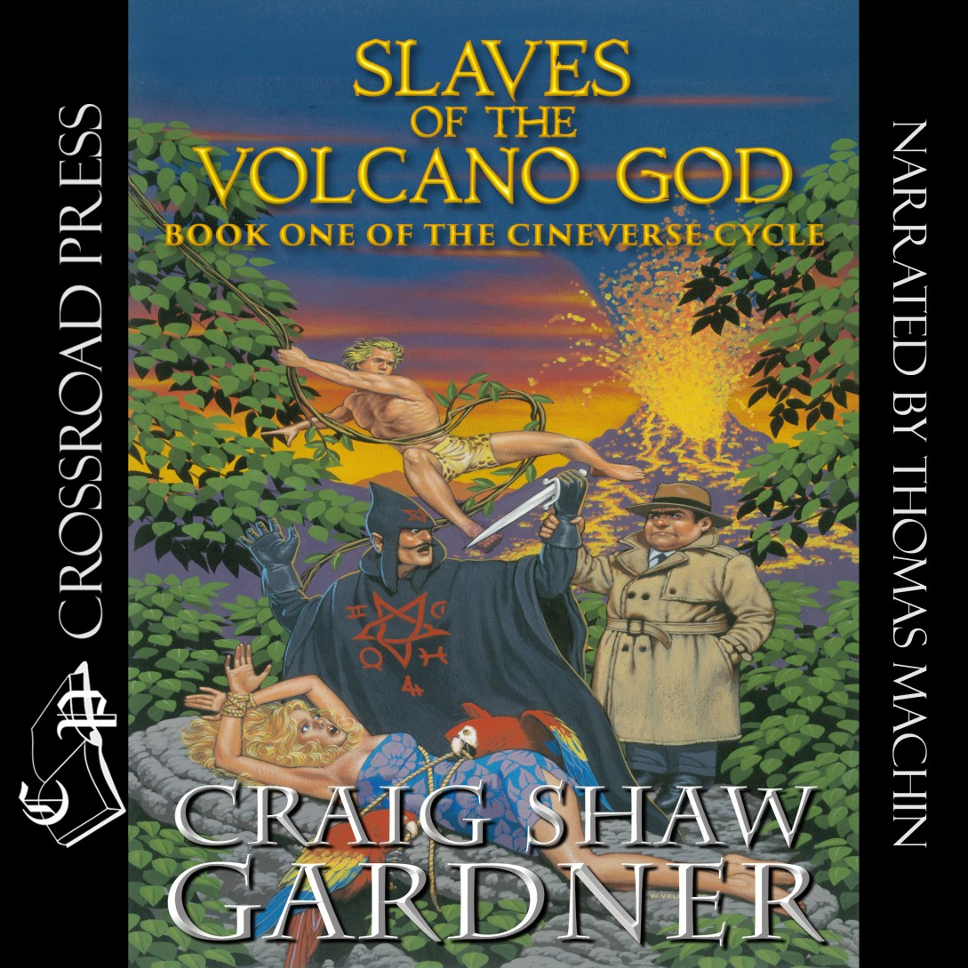 Slaves of the Volcano God: The Cineverse Cycle, Book 1