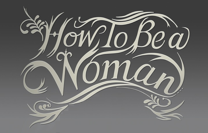 How to be a woman title