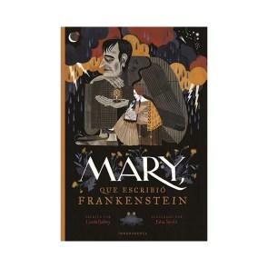 Libro Mary que Escribió Frankenstein