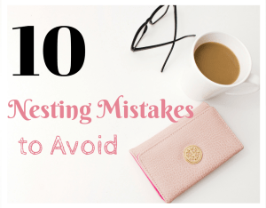 Magical Mama Blog 10 Nesting Mistakes to Avoid