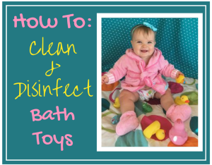 Magical Mama Blog How To Clean & Disinfect Bath Toys